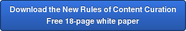 Download the New Rules of Content Curation Free 18-page white paper