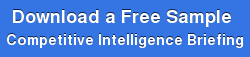 Download a Free Sample  Competitive Intelligence Briefing