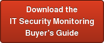 Download the  IT Security Monitoring Buyer's Guide