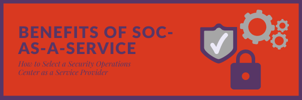 Benefits of a SOC-as-a-Service
