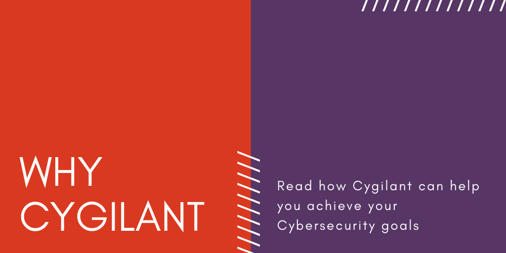 Why Cygilant - Read how Cygilant can help you achieve your Cybersecurity goals