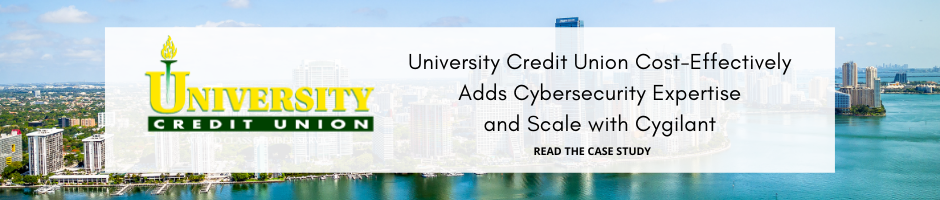University Credit Union Cost-Effectively Adds Cybersecurity Expertise and Scale with Cygilant