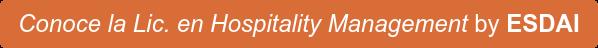Conoce la Lic. en Hospitality Management by ESDAI