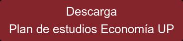 Descarga Plan de estudios Economía UP