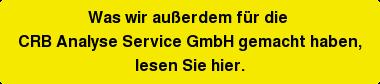 Was wir außerdem für die CRB Analyse Service GmbH gemacht haben, lesenSie hier.