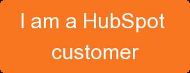 I am a HubSpot  customer