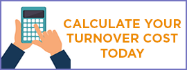 Calculate your cost of turnover today