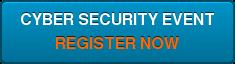 CYBER SECURITYEVENT  REGISTER NOW
