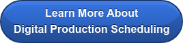 Learn More About  Digital Production Scheduling