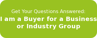 Get Your Questions Answered: I am a Buyer for a Business  or Industry Group