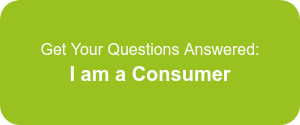 Get Your Questions Answered:  I am a Consumer
