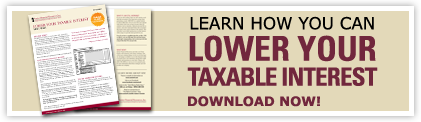 Lower Your Taxable Interest - Updated in 2014 for Your 2013 Taxes
