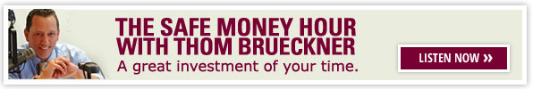 The Safe Money Hour with Thom Brueckner