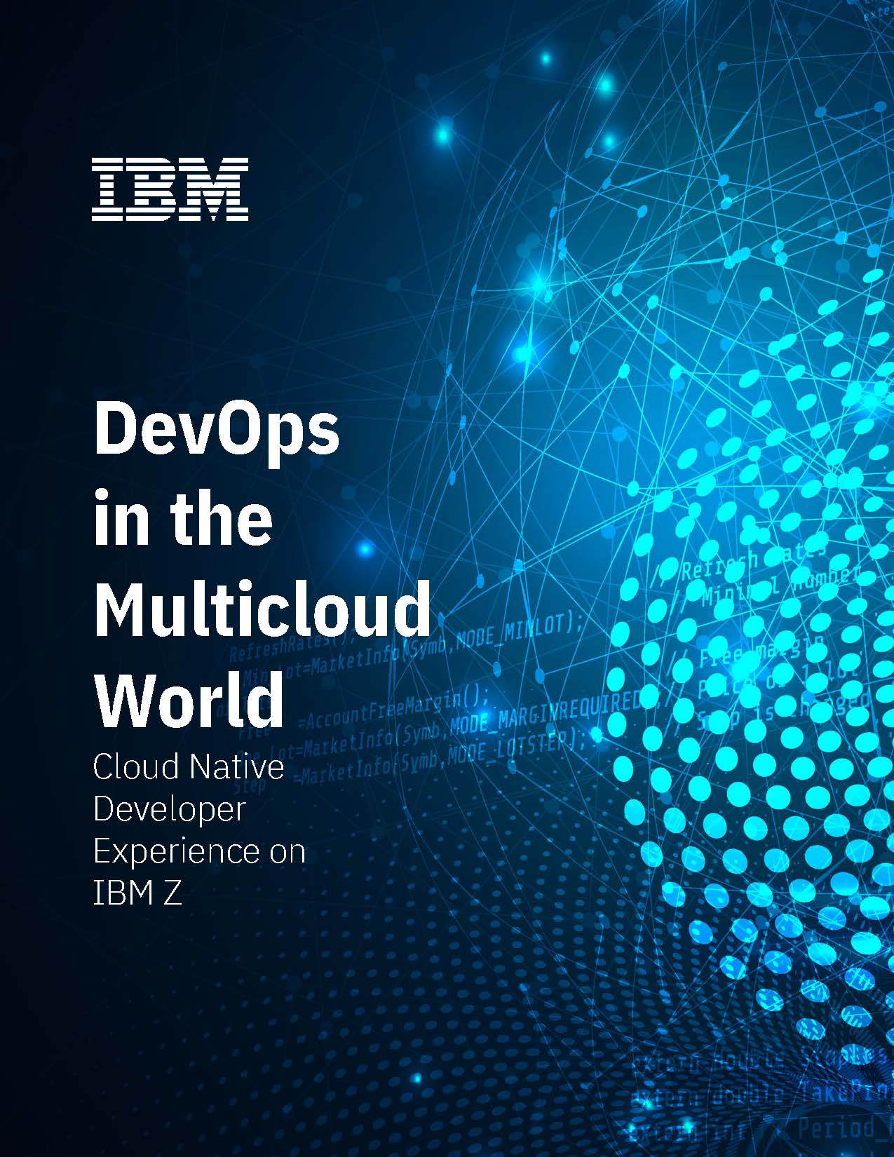 DevOps in the Multicloud World Cloud Native Developer Experience on IBM Z