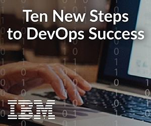 Ten New Steps to DevOps Success from DevOps thought leaders and trail blazers