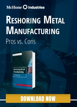 Reshoring Metal Manufacturing Pros vs. Cons - button