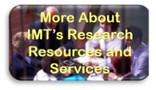 More About IMT's Research Resources and Services