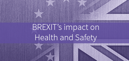 BREXIT's impact on Health and Safety