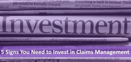 5-signs-you-should-invest-in-claims-management