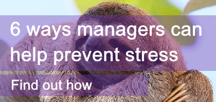 6 ways managers can help prevent stress