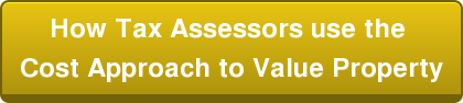 How Tax Assessors use the  Cost Approach to Value Property