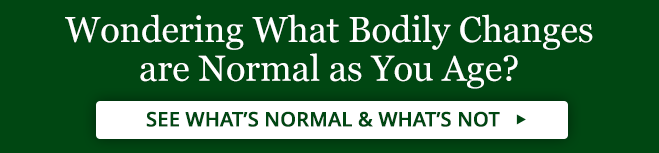 Wondering What Bodily Changes are Normal as You Age?