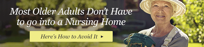 Avoiding Nursing Homes | Kendal at Home
