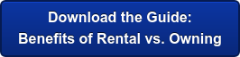 Download the Guide: Benefits of Rental vs. Owning