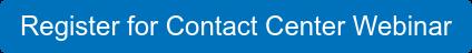 Register for Contact Center Webinar