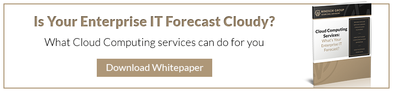 Cloud Computing Services: What's Your Enterprise IT Forecast, The Windsor Group