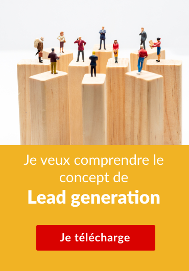 Je veux comprendre le concept de  Lead generation  Je télécharge