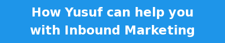 How Yusuf can help you with Inbound Marketing