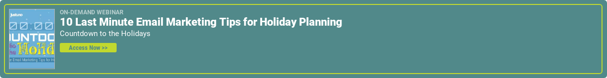 On-Demand Webinar 10 Last Minute Email Marketing Tips for Holiday Planning Countdown to the Holidays Access Now >>