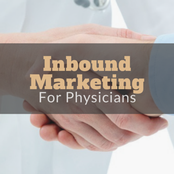 Inbound Marketing Guide For Physicians, Medical Doctors