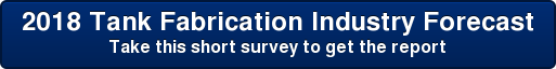 2018 Tank Fabrication Industry Forecast Take this short survey to get the report
