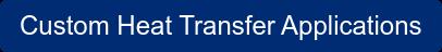 Custom Heat Transfer Applications