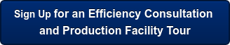 Sign Up for an Efficiency Consultation  and Production Facility Tour