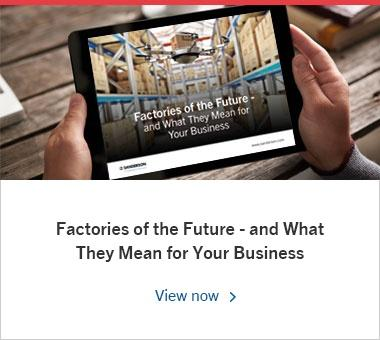Factories of the Future - and What They Mean for Your Business