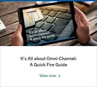 It's All About Omni-Channel: A Quick Fire Guide