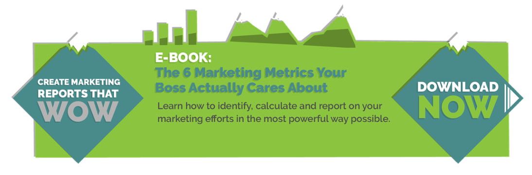 E-Book: 6 Marketing Metrics Your Boss Actually Cares About