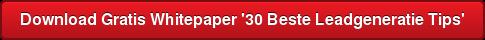 Download Gratis Whitepaper '30 Beste Leadgeneratie Tips'