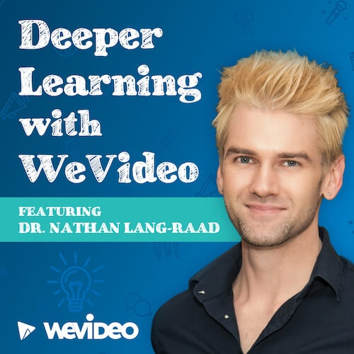 Deeper Learning with WeVideo Podcast