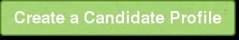 Create a Candidate Profile