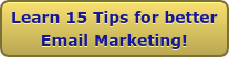 Learn 15 Tips for better Email Marketing!