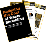 Reduce the cost of waste shredding
