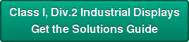 Class I, Div.2 Industrial Displays Get the Solutions Guide