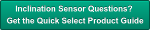 Inclination Sensor Questions?  Get the Quick Select Product Guide