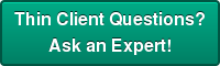 Thin Client Questions? Ask an Expert!