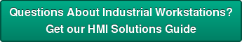 Questions About Industrial Workstations? Get our HMI Solutions Guide