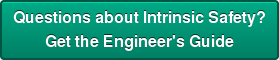 Questions about Intrinsic Safety? Get the Engineer's Guide